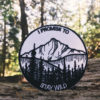 Parche de Montañas ``I Promise to Stay Wild´´, parche de montaña parche hipster, parche original, parche exclusivo, parche único, parche de calidad